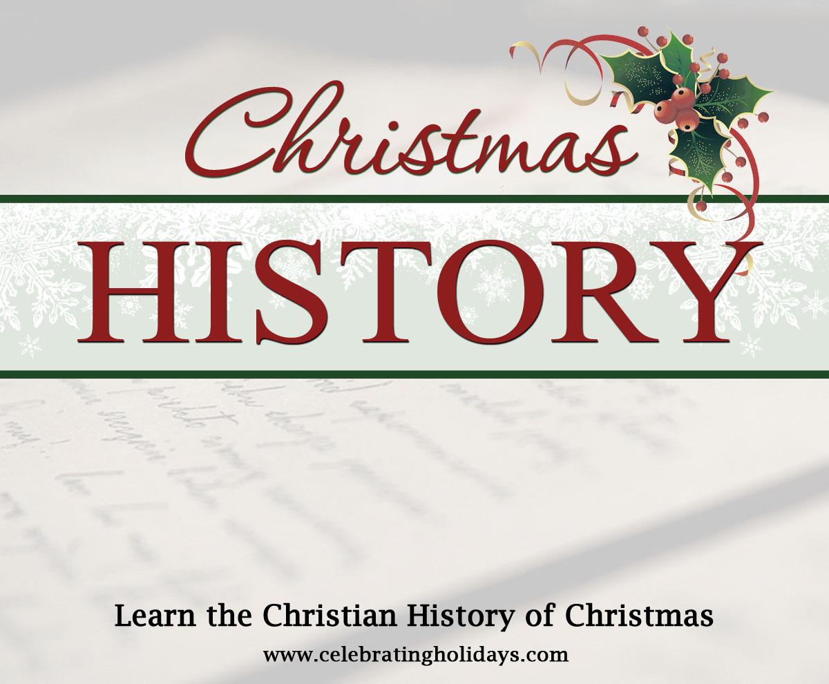 The Christian History of Christmas | Celebrating Holidays