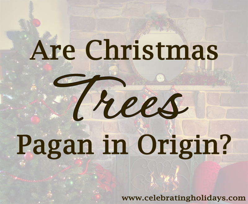 are christmas trees pagan in origin