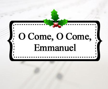 O Come, O Come, Emmanuel | Celebrating Holidays