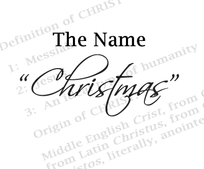 "History and origin of the name ""Christmas"" 