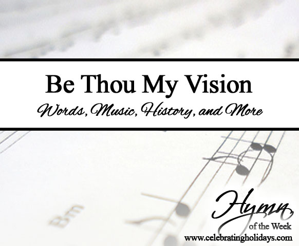 Be Thou My Vision | Celebrating Holidays