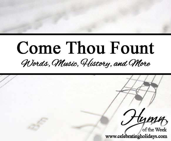 Come Thou Fount of Every Blessing | Celebrating Holidays