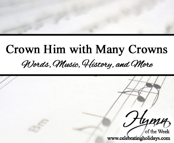 Crown Him with Many Crowns | Celebrating Holidays