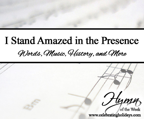 I Stand Amazed in the Presence (My Savior\'s Love) | Celebrating Holidays