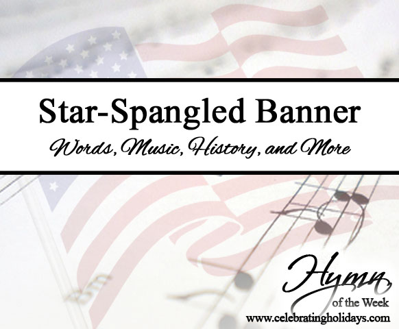 The Star Spangled Banner O Say Can You See Hymn Celebrating Holidays