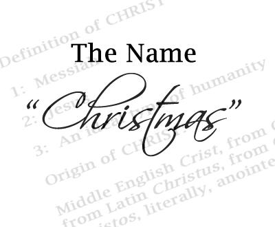"""History of the Name """"Christmas"""""""