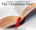 The Christmas Story, A Harmony of the Gospels