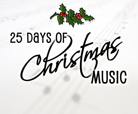 25 Days of Christmas Music