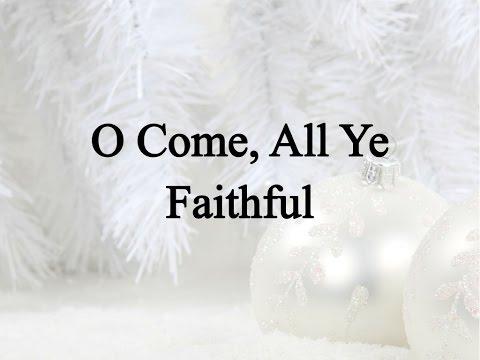 O Come All Ye Faithful Celebrating Holidays