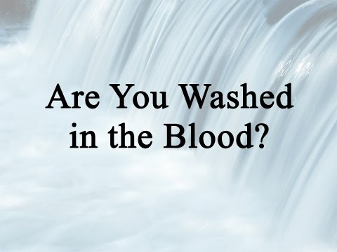 Are You Washed In The Blood Celebrating Holidays