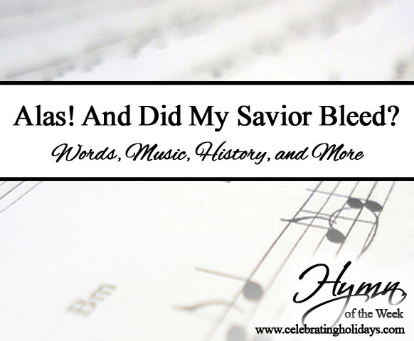 Alas! And Did My Savior Bleed?