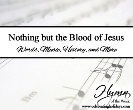 Nothing But The Blood Of Jesus Hymn Celebrating Holidays