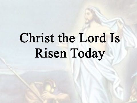 Christ The Lord Is Risen Today Celebrating Holidays